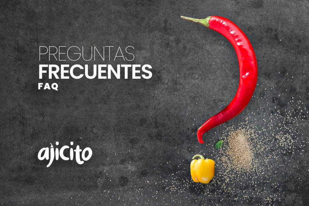 Preguntas Frecuentes - Ajicito.com